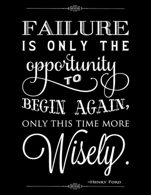 Failure is only the opportunity to